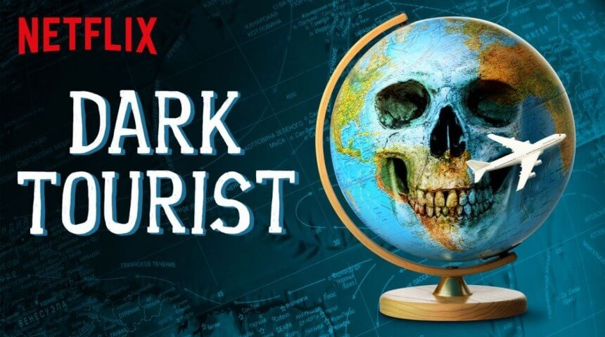 Travel Shows on Netflix Dark Tourist